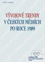 Univerzita J.A. Komenského Praha Vývojové trendy v českých mediích po roce 1989 - Pavel Verner cena od 186 Kč