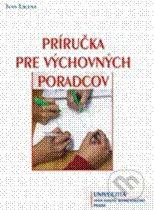 Univerzita J.A. Komenského Praha Príručka pre výchovných poradcov - Ivan Lacena cena od 114 Kč