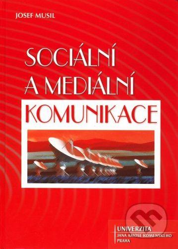Josef Musil: Sociální a mediální komunikace cena od 243 Kč