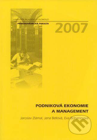 Univerzita Palackého v Olomouci Podniková ekonomie a management - Jaroslav Zlámal, Jana Bellová, Eva Bohanesová cena od 308 Kč