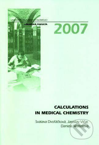 Univerzita Palackého v Olomouci Calculations in Medical Chemistry - Svatava Dvořáčková a kol. cena od 187 Kč