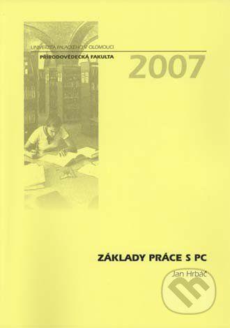 Univerzita Palackého v Olomouci Základy práce s PC - Jan Hrbáč cena od 153 Kč