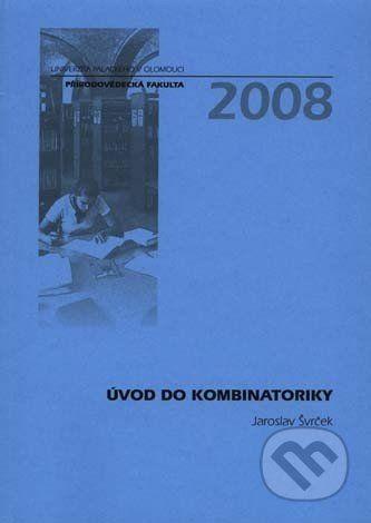 Univerzita Palackého v Olomouci Úvod do kombinatoriky - Jaroslav Švrček cena od 89 Kč