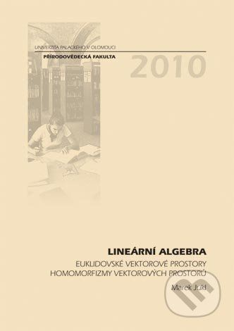 Univerzita Palackého v Olomouci Lineární algebra - Marek Jukl cena od 261 Kč