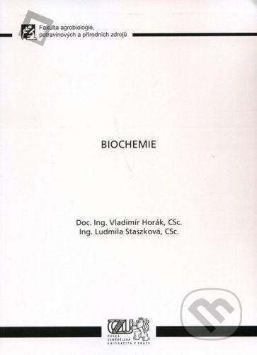 Česká zemědělská univerzita v Praze Biochemie - Vladimír Horák, Ludmila Staszková cena od 224 Kč