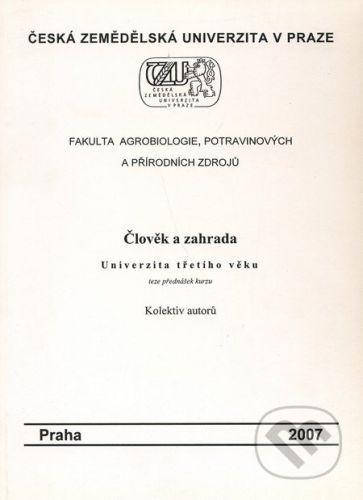 Česká zemědělská univerzita v Praze Člověk a zahrada - cena od 277 Kč