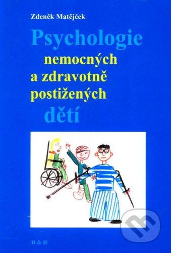 Matějček Zdeněk: Psychologie nemocných a zdravotně postižených dětí cena od 102 Kč