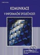 Univerzita J.A. Komenského Praha Komunikace v informační společnosti - Josef Musil cena od 224 Kč