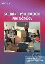 Univerzita J.A. Komenského Praha Sociálna psychológia pre učiteľov - Ján Čech cena od 327 Kč
