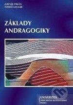 Univerzita J.A. Komenského Praha Základy andragogiky - Zdeněk Palán, Tomáš Langer cena od 206 Kč