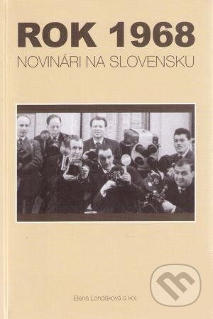 Historický ústav SAV Rok 1968 - Elena Londáková cena od 160 Kč