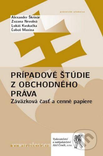 Aleš Čeněk Prípadové štúdie z obchodného práva - Alexander Škrinár, Zuzana Nevolná, Lukáš Kvokačka, Ľuboš Maxina cena od 149 Kč