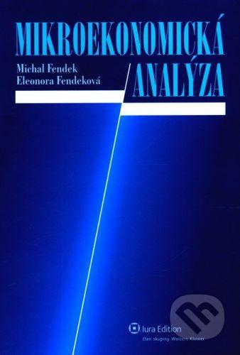 IURA EDITION Mikroekonomická analýza - Michal Fendek cena od 389 Kč
