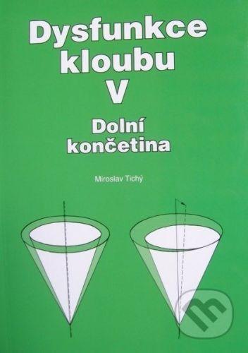 Nakladatelství Miroslav Tichý Dysfunkce kloubu V. - Miroslav Tichý cena od 192 Kč
