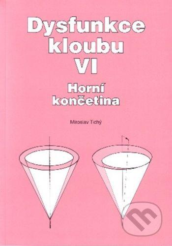 Nakladatelství Miroslav Tichý Dysfunkce kloubu VI. - Miroslav Tichý cena od 210 Kč