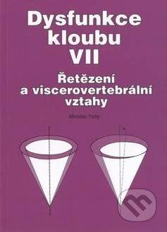 Nakladatelství Miroslav Tichý Dysfunkce kloubu VII. - Miroslav Tichý cena od 152 Kč