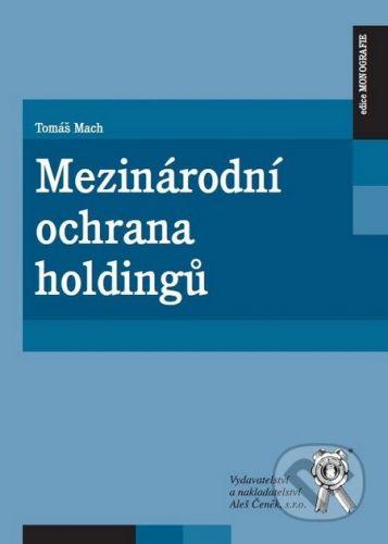 Aleš Čeněk Mezinárodní ochrana holdingů - Tomáš Mach cena od 220 Kč