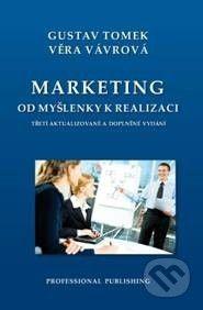 Professional Publishing Marketing od myšlenky k realizaci - Gustav Tomek, Věra Vávrová cena od 353 Kč
