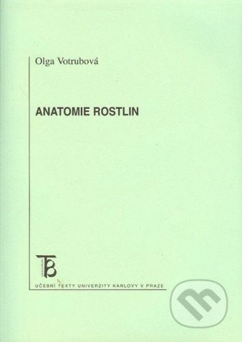 Karolinum Anatomie rostlin - Olga Votrubová cena od 230 Kč