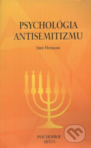 Psychoprof Psychológia antisemitizmu - Imre Herman cena od 141 Kč