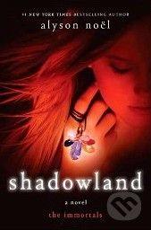 Pan Macmillan The Immortals : Shadowland - Alyson Noel cena od 148 Kč