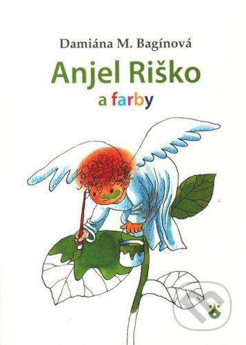 Damiána M. Bagínová: Anjel Riško a farby cena od 39 Kč