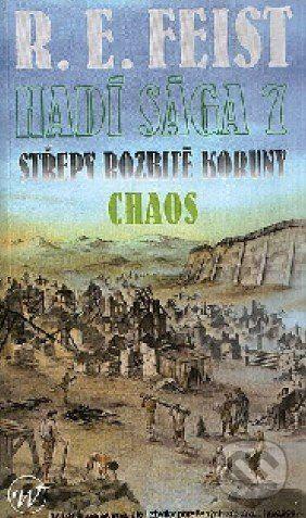 Wales Hadí sága 7: Střepy rozbité koruny - Chaos - R.E. Feist cena od 313 Kč