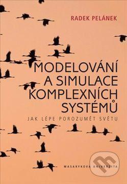 Radek Pelánek: Modelování a simulace komplexních systémů cena od 271 Kč