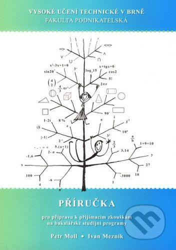 Akademické nakladatelství CERM Příručka pro přípravu k přijímacím zkouškám na bakalářské studijní programy - cena od 199 Kč