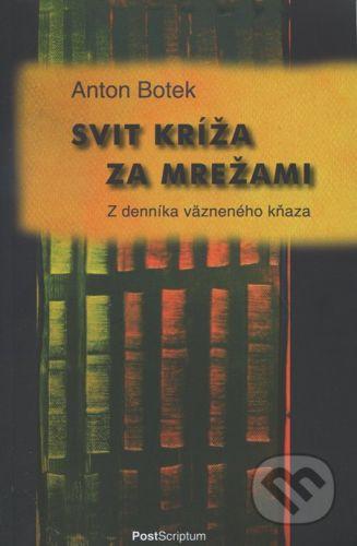 PostScriptum Svit kríža za mrežami - Anton Botek cena od 122 Kč