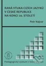 Paido Raná výuka cizích jazyků v České republice na konci 20. století - Petr Najvar cena od 130 Kč