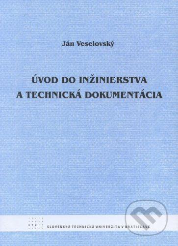 STU Úvod do inžinierstva a technická dokumentácia - Ján Veselovský cena od 141 Kč