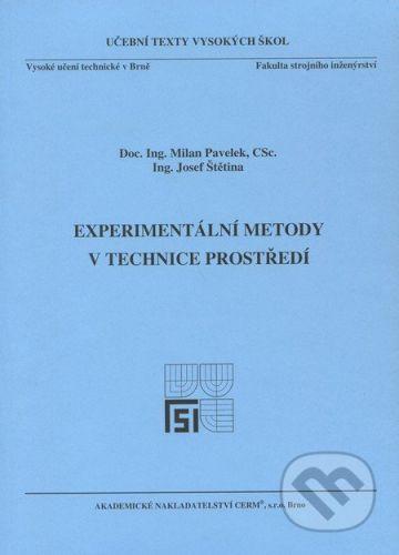 Akademické nakladatelství CERM Experimentální metody v technice prostředí - Milan Pavelek, Josef Štětina cena od 210 Kč