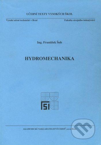 Akademické nakladatelství CERM Hydromechanika - František Šob cena od 138 Kč