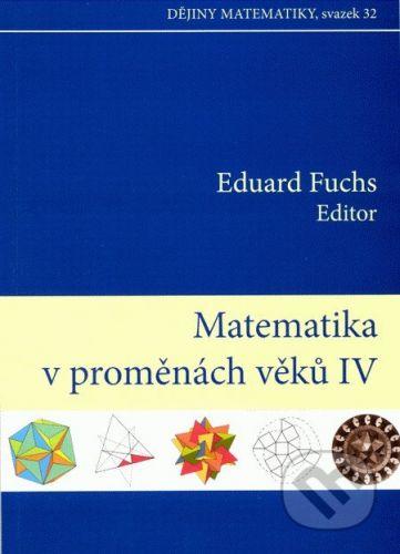Akademické nakladatelství CERM Matematika v proměnách věků IV. - Eduard Fuchs cena od 209 Kč