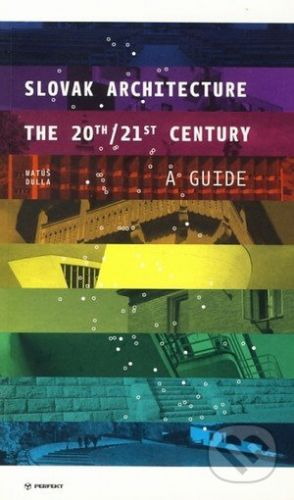 Matúš Dulla: Slovak Architecture The 20th/21st Century A Guide cena od 273 Kč