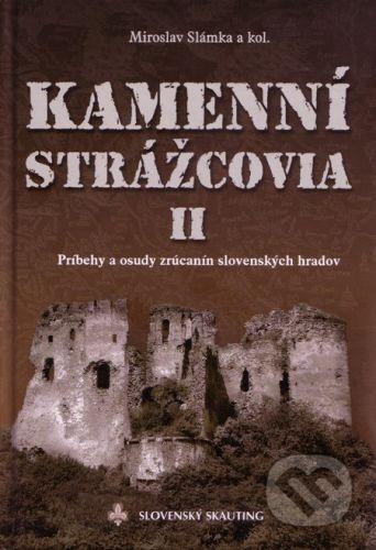 Slovenský skauting Kamenní Strážcovia II. - Miroslav Slámka a kol. cena od 254 Kč