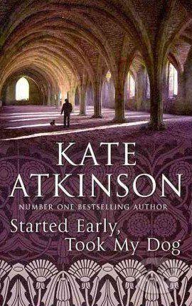 Transworld Started Early, Took My Dog - Kate Atkinson cena od 276 Kč