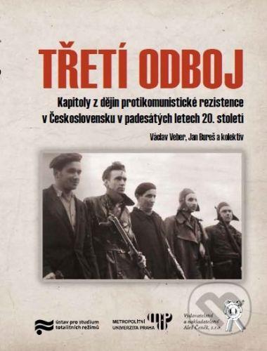 Aleš Čeněk Třetí odboj - Václav Veber, Jan Bureš a kol. cena od 317 Kč