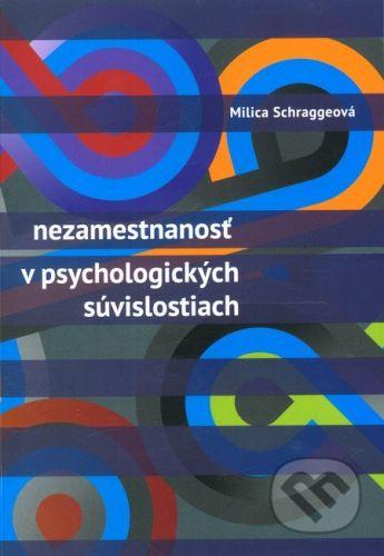 Psychoprof Nezamestnanosť v psychologických súvislostiach - Milica Schraggeová cena od 212 Kč