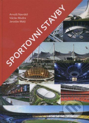 CVUT Praha Sportovní stavby - Arnošt Navrátil, Václav Mudra, Jaroslav Malý cena od 380 Kč