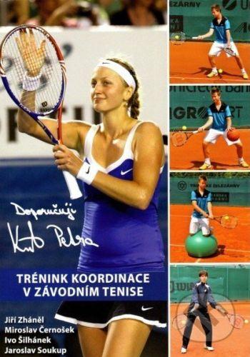 vydavateľ neuvedený Trénink koordinace v závodním tenise - Jiří Zháněl a kol. cena od 309 Kč