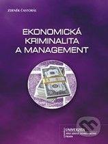 Univerzita J.A. Komenského Praha Ekonomická kriminalita a management - Zdeněk Častorál cena od 380 Kč