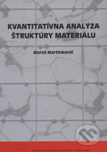 STU Kvantitatívna analýza štruktúry materiálu - Maroš Martinkovič cena od 84 Kč
