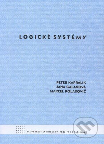 STU Logické systémy - Peter Kaprálik, Jana Galanová, Marcel Polakovič cena od 162 Kč