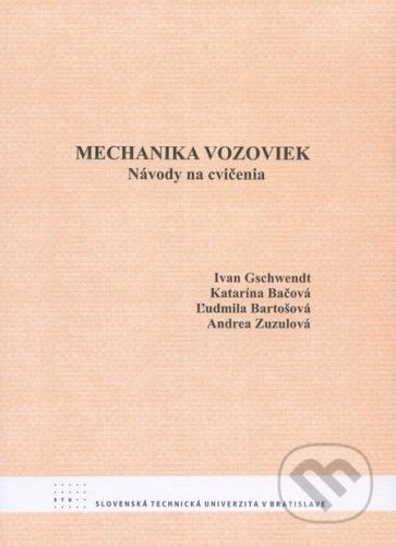 STU Mechanika vozoviek - Ivan Gschwendt, Katarína Bačová, Ľudmila Bartošová, Andrea Zuzulová cena od 126 Kč