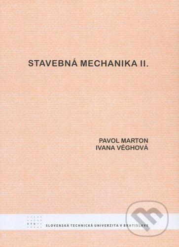 STU Stavebná mechanika II. - Pavol Marton, Ivana Véghová cena od 183 Kč