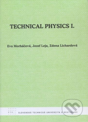 STU Technical Physics I. - Eva Morháčová, Jozef Leja, Zdena Lichardová cena od 75 Kč