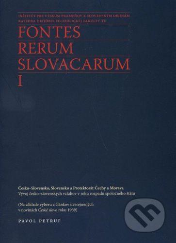 Trnavská univerzita v Trnave - Filozoficka fakulta Fontes Rerum Slovacarum I - Pavol Petruf cena od 282 Kč