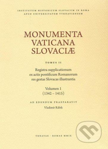 Trnavská univerzita v Trnave - Filozoficka fakulta Monumenta Vaticana Slovaciae (Tomus II) - Vladimír Rábik cena od 747 Kč